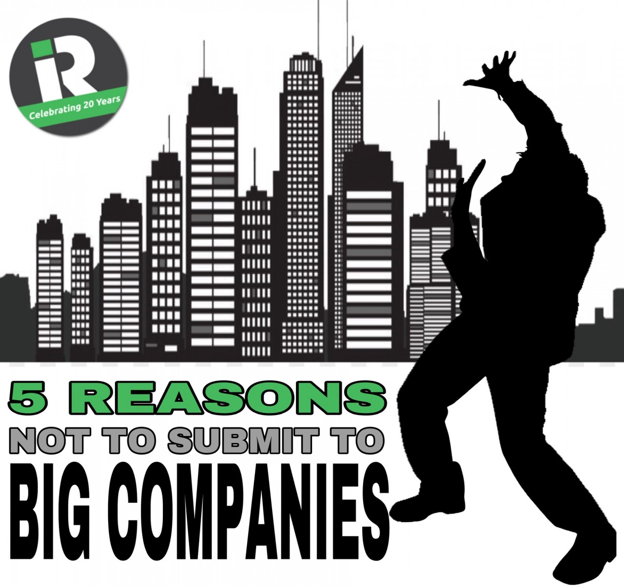 5 Reasons Not to Submit to Big Companies Only